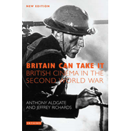Britain Can Take it: British Cinema in the Second World War (BOK)