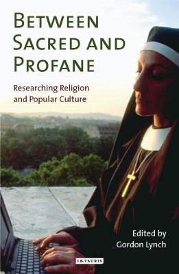 Between Sacred and Profane: Researching Religion and Popular Culture (BOK)