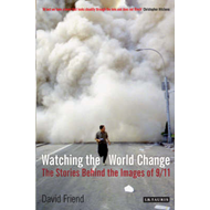 Watching the World Change: The Stories Behind the Images of 9/11 (BOK)
