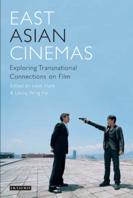 East Asian Cinemas: Exploring Transnational Connections on Film (BOK)