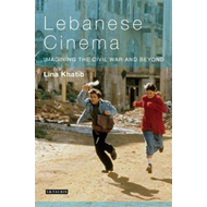 Lebanese Cinema: Imagining the Civil War and Beyond (BOK)
