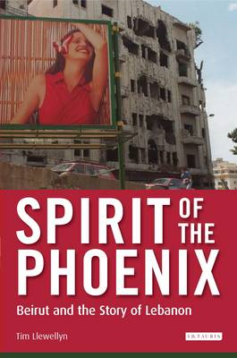 Spirit of the Phoenix: Beirut and the Story of Lebanon (BOK)