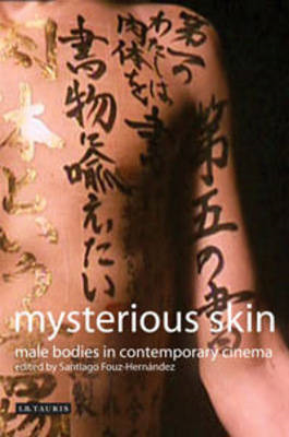 Mysterious Skin: The Male Body in Contemporary Cinema (BOK)