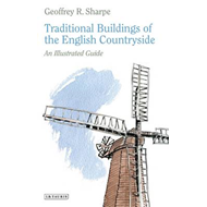 Traditional Buildings of the English Countryside: An Illustrated Guide (BOK)