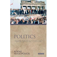 Politics: Antiquity and Its Legacy (BOK)