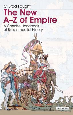 The New A-Z of Empire: A Concise Handbook of British Imperial History (BOK)