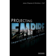 Projecting Empire: Imperialism and Popular Cinema (BOK)