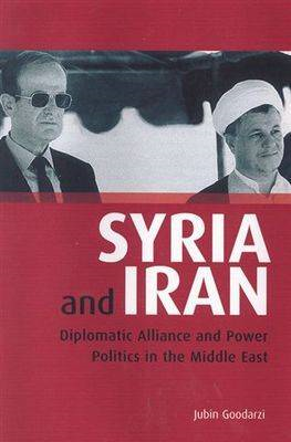 Syria and Iran: Diplomatic Alliance and Power Politics in the Middle East (BOK)