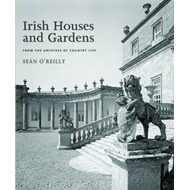 "Irish Houses and Gardens: From the Archives of ""Country Life"" (BOK)"