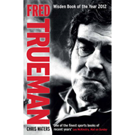 Fred Trueman: The Authorised Biography (BOK)