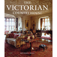 "The Victorian Country House: From the Archives of ""Country Life"" (BOK)"