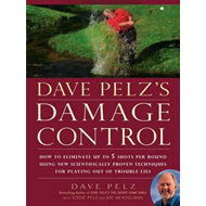 Dave Pelz's Damage Control: How to Avoid Disaster Scores (BOK)