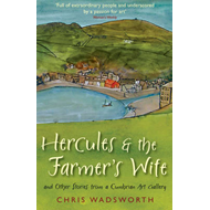 Hercules and the Farmer's Wife: And Other Stories from a Cumbrian Art Gallery (BOK)