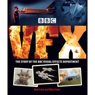 BBC Vfx: The Story of the BBC Visual Effects Department (BOK)