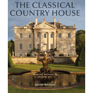 The Classical Country House: From the Archives of Country Life (BOK)