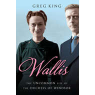 Wallis: The Uncommon Life of the Duchess of Windsor (BOK)