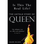 Is This the Real Life?: The Untold Story of Queen (BOK)