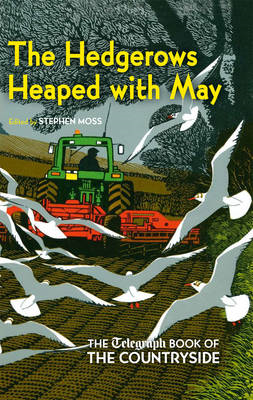 The Hedgerows Heaped with May: The Telegraph Book of the Countryside (BOK)