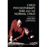 Child Psychotherapy, War and the Normal Child (BOK)
