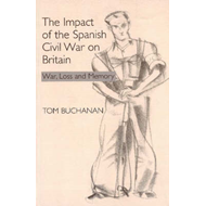 Impact of the Spanish Civil War on Britain (BOK)