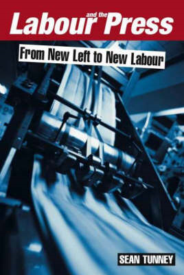 Labour and the Press, 1972-2005 (BOK)