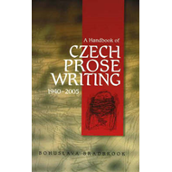 Handbook of Czech Prose Writings, 1940-2005 (BOK)