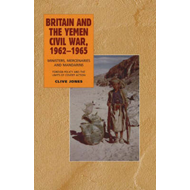 Britain and the Yemen Civil War, 1962-1965 (BOK)