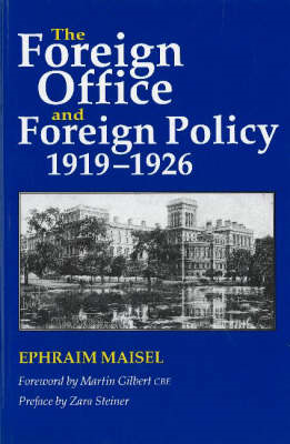 Foreign Office and Foreign Policy, 1919-1926 (BOK)