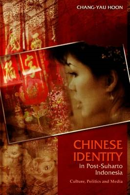 Chinese Identity in Post-Suharto Indonesia (BOK)