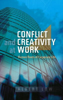 Conflict and Creativity at Work (BOK)