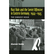 Nazi Rule and the Soviet Offensive in Eastern Germany, 1944- (BOK)