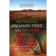 Aboriginal Dreaming Paths and Trading Routes (BOK)
