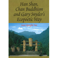 Han Shan, Chan Buddhism and Gary Snyder's Ecopoetic Way (BOK)