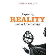 Exploring Reality and Its Uncertainties (BOK)