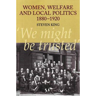 Women, Welfare and Local Politics, 1880-1920 (BOK)