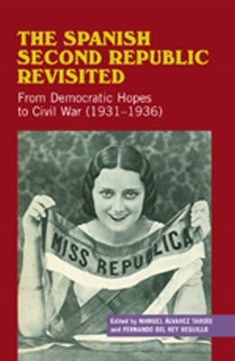 Spanish Second Republic Revisited: From Democratic Hopes to the Civil War (1931-1936) (BOK)