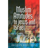 Muslim Attitudes to Jews and Israel (BOK)