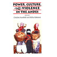 Power, Culture, and Violence in the Andes (BOK)