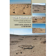 Charm of Graves: Perceptions of Death and After-Death Among the Negev Bedouin (BOK)