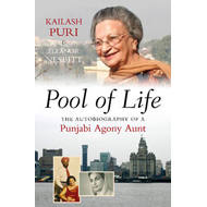 Pool of Life: The Autobiography of a Punjabi Agony Aunt (BOK)