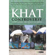 The Khat Controversy: Stimulating the Debate on Drugs (BOK)