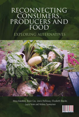 Reconnecting Consumers, Producers and Food: Exploring Alternatives (BOK)