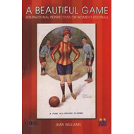 A Beautiful Game: International Perspectives on Women's Football (BOK)