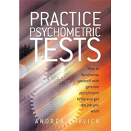 Practice Psychometric Tests: How To Familiarise Yourself With Genuine Recruitment Tests And Get The (BOK)