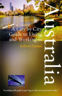 Living and Working in Australia: A City by City Guide (BOK)