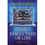 Your Family Tree Online: How to Trace Your Ancestry from Your Own Computer (BOK)