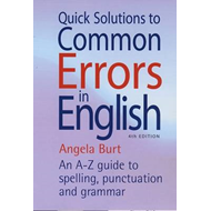 Quick Solutions to Common Errors in English: An A-Z Guide to Spelling, Punctuation and Grammar (BOK)