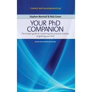Your PHD Companion: The Insider Guide to Mastering the Practical Realities of Getting Your PHD (BOK)