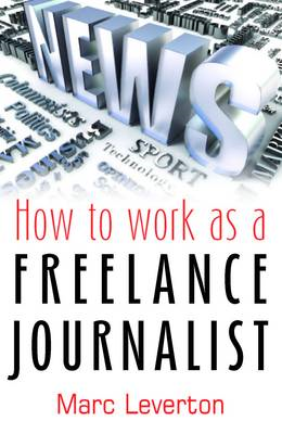 How to Work as a Freelance Journalist (BOK)