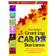 Start and Run a Greeting Cards Business: Lots of Practical Advice for Help You Build an Exciting and (BOK)